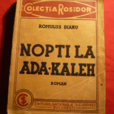 Romulus Dianu - Nopti la Ada-Kaleh - Prima Editie 1932 Ed.Nationala Ciornei
