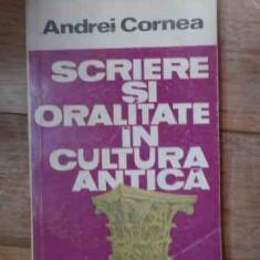 Scriere Si Oralitate In Cultura Antica - Andrei Cornea, 536739 - Istorie