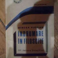 Indrumare In Filosofie - Mircea Florian, 536674