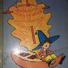 Aventurile lui habarnam si ale prietenilor sai - nikolai nosov, 1985