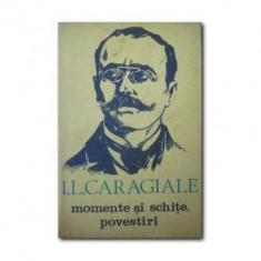 I. L. Caragiale - Momente si schite * Povestiri