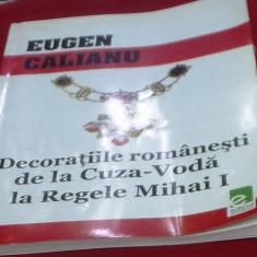DECORATII ROMANESTI DE LA CUZA-VODA LA REGELE MIHAI I de Eugen Calianu