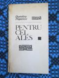 Dumitru POPESCU - PENTRU CEL ALES. Poezii comuniste (1968)