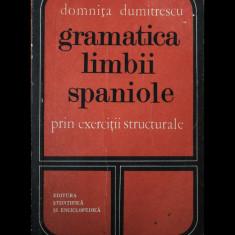 GRAMATICA LIMBII SPANIOLE - DOMNIȚA DUMITRESCU - EDITURA ȘTIINȚIFICĂ - ANUL 1976 - Curs Limba Spaniola