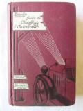 "Carte veche: ""GUIDE DU CHAUFFEUR D'AUTOMOBILES"", M. Zerolo, 1926, Alta editura"