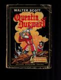 Walter Scott - Quentin Durward, editia 1943