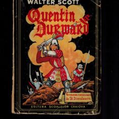 Walter Scott - Quentin Durward, editia 1943 - Carte veche