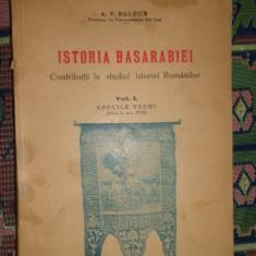 Istoria Basarabiei contributii la studiul istoriei Romanilor vol.1/ 1937- Boldur - Carte Istorie