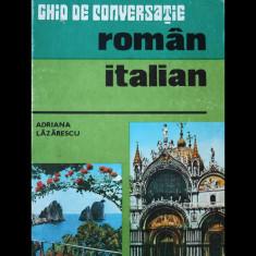 GHID DE CONVERSAȚIE ROMÂN-ITALIAN - ADRIANA LĂZĂRESCU - SPORT-TURISM - AN 1977 - Ghid de conversatie