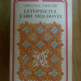 K4 Grigore Ureche - Letopisetul Tarii Moldovei - Istorie