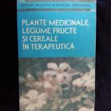 001. Stefan Mocanu - Plante Medicinale, Legume, Fructe Si Cereale In Terapeutica - Carte tratamente naturiste