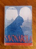 Savonarola - N. Vladulescu 1944 (autograf) / R8P4S, Alta editura