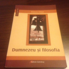 ETIENNE GILSON, DUMNEZEU SI FILOSOFIA - Carti Crestinism