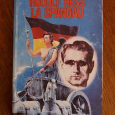 Rudolf Hess la Spandau - Eugene K. Bird / C16P - Roman istoric