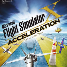 Joc PC Microsoft Flight Simulator X - Acceleration Expansion Pack - Jocuri PC Microsoft Game Studios, Simulatoare, Toate varstele, Single player