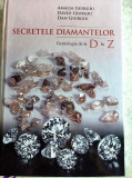 MANUAL  -  SECRETELE DIAMANTELOR GEMOLOGIA de la D la Z