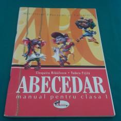 ABECEDAR* MANUAL PENTRU CLASA I/ CLEOPATRA MIHĂILESCU, TUDORA PIȚILĂ/ 2004 - Manual scolar, Romana