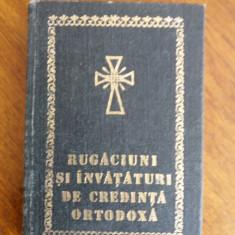 Rugaciuni si invataturi de credinta ortodoxa 1990 / C16P - Carte de rugaciuni