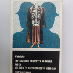 002. Fantasztikus bűntények krónikája-Louis Woźnicka. - Carte in maghiara