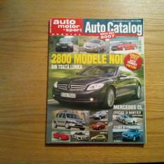 AUTO CATALOG * Modelele Anului 2007 - 2800 Modele Noi din toata Lumea - 306 p. - Revista auto