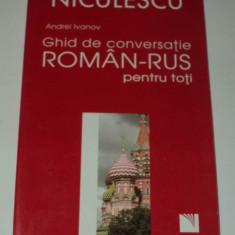 Ghid de conversatie roman rus pentru toti, Andrei Ivanov, Editura Niculescu