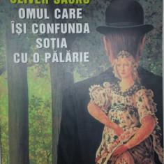 Omul care isi confunda sotia cu o palarie - Oliver Sacks (a) -7 - Carte stiinta psihiatrie, Humanitas