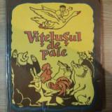 VITELUSUL DE PAIE de NIC ILIESCU, ILUSTRATII de ANATOLI BAZILEVICI, 1981 - Carte de povesti