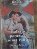 Balsam Pentru O Inima Ranita - Nancy Fraser ,397222