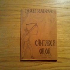 CANTAREA OILOR * Poem Pastoral in 6 Cicluri - Ioan Kaleve (autograf) - 1993, 144
