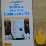 Secretele unui bun curriculum vitae Florence le Bras - Carte dezvoltare personala