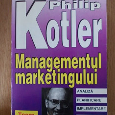 MANAGEMENTUL MARKETINGULUI- PHILIP KOTLER - Carte Management