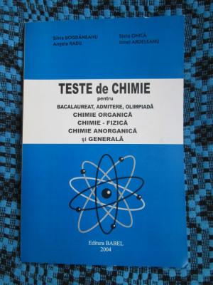 TESTE de CHIMIE BACALAUREAT, ADMITERE, OLIMPIADA -BOGDANESCU / ARDELEANU / ONICA foto