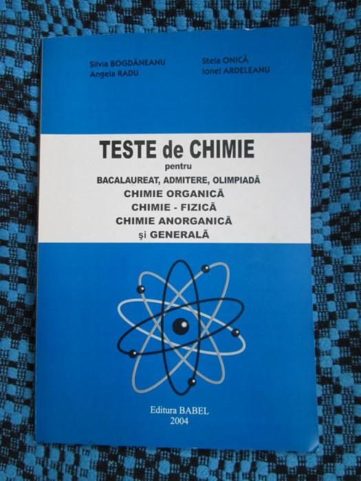 TESTE de CHIMIE BACALAUREAT, ADMITERE, OLIMPIADA -BOGDANESCU / ARDELEANU / ONICA foto mare