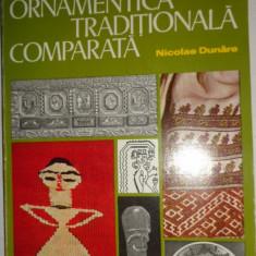 ORNAMENTICA TRADITIONALA COMPARATA AN 1979/159PAG/82FIGURI= NICOLAE DUNARE - Carte Arta populara
