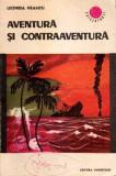 Aventura si contraaventura - Autor(i): Leonida Neamtu