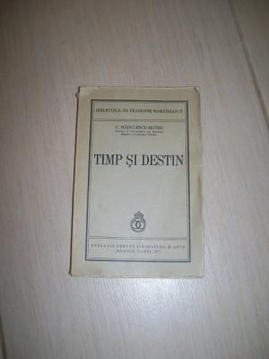 TIMP SI DESTIN C.RADULESCU  MOTRU ED 1940 foto