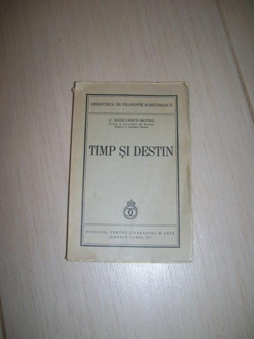 TIMP SI DESTIN C.RADULESCU  MOTRU ED 1940 foto mare