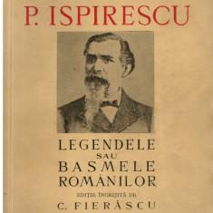 Legendele sau basmele romanilor - Autor(i): Petre Ispirescu - Carte veche