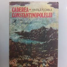 002. Caderea Constantinopolelui, de Vintila Corbul. Vol.1 - Roman istoric