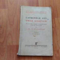 CATRENELE LUI OMAR KHAYYAM-AL. T. STAMATIAD - Carte Proverbe si maxime