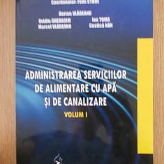 ADMINISTRAREA SERVICIILOR DE ALIMENTARE CU APA SI DE CANALIZARE- FELIX STROE, Alta editura