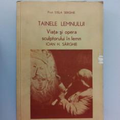 002. TAINELE LEMNULUI, de STELA SERGHIE, cu autograf. - Carte sculptura