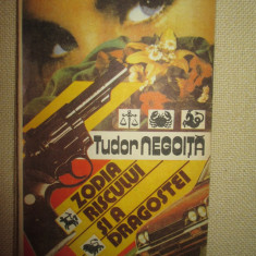 Zodia riscului si a dragostei - Tudor Negoita - Carte politiste