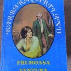 Frumoasa Ventura - Barbara Cartland, 397602 - Roman dragoste