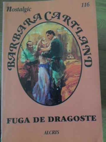 Fuga De Dragoste - Barbara Cartland ,397474