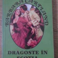 Dragoste In Scotia - Barbara Cartland, 397522 - Roman dragoste