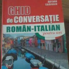 Ghid De Conversatie Roman-italian - Adriana Lazarescu, 397436 - Carte in italiana