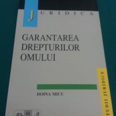 GARANTAREA DREPTURILOR OMULUI/ DOINA MICU/ 1998