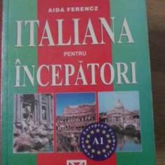 Italiana Pentru Incepatori - Aida Ferencz, 397428 - Carte in italiana