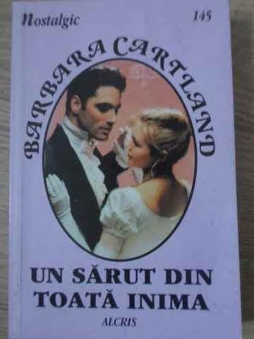 Un Sarut Din Toata Inima - Barbara Cartland ,397524